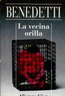LA VECINA ORILLA BENEDETTI ALIANZA EDITORIAL 95 PAG ZTU. - Books, Magazines, Comics
