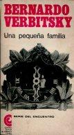 UNA PEQUEÑA FAMILIA BERNARDO VERBITSKY EDITOR DE AMERICA LATINA 403 PAG ZTU. - Books, Magazines, Comics