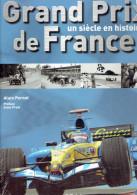 GRAND PRIX DE FRANCE UN SIECLE EN HISTOIRES 2006 PAR ALAIN PERNOT PREFACE ALAIN PROST VOITURE FORMULE 1 - Automobile - F1