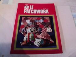 LE PATCHWORK. 1973. FLEURUS IDEES SERIE 101. DENISE CHERBULIEZ ILLUSTRATIONS DE CLAUDE SOLEILLANT - Do-it-yourself / Technical