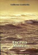 ETERNA MAREA GUILLERMO LOMBARDIA EDICIONES ULTIMO REINO 80 PAG ZTU. - Poetry