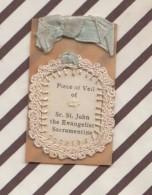 6AI2582 IMAGE PIEUSE Piece Of Veil SR ST JOHN THE EVANGELIST SACRAMENTINE  RELIQUE 3.5 X 4 CM  2 Scans - Images Religieuses