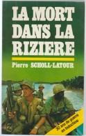 Pierre Sholl Latour La Mort Dans La Rizière 30 Ans De Guerre En Indochine - Books