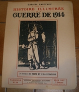 HISTOIRE ILLUSTREE 1914 N° 28 , LA MOBILISATION ET LA CONCENTRATION EN FRANCE . PAR GABRIEL HANOTAUX DE L'ACADEMIE FRANC - French