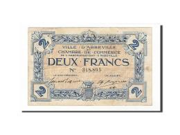 France, Abbeville, 2 Francs, TTB, Pirot:1-11 - Chamber Of Commerce