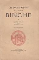 Les Monuments De La Ville De Binche - Livre D'Eugène Derbaix, Agrémenté De Plusieurs Photos - 1938 - 2me édition - Binche