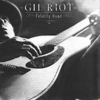 Gil RIOT - Felicity Road - CD - BEAST RECORDS - INDIE FOLK - Country Et Folk