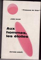 Présence Du Futur - James Blish - Aux Hommes Les étoiles - Denoël