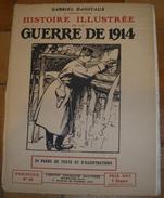 HISTOIRE ILLUSTREE 1914 N° 30 , LA MOBILISATION ET LA CONCENTRATION EN ALLEMAGNE PAR GABRIEL HANOTAUX DE L'ACADEMIE FRAN - French