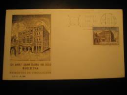 Barcelona 1972 125 Aniversario LICEO Ramblas Theater Theatre Opera Music Fdc Cancel Cover Spain - Music