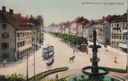 LA CHAUX-DE-FONDS → Tram Und Pferde Auf Der Rue Léopold Robert 1909 - NE Neuenburg