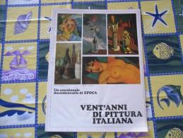 EPOCA VENT'ANNI DI PITTURA ITALIANA - Libri, Riviste, Fumetti