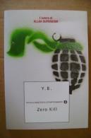 PDA/33 Y.B. ZERO KILL Piccola Biblioteca Oscar Mondadori/ISLAM - Libri, Riviste, Fumetti