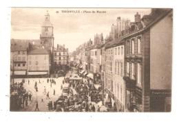 CPA 57 THIONVILLE Place Du Marché - Thionville