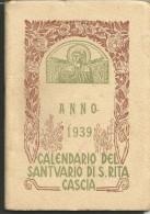CAL50/67---  CALENDARIETTO,  ANNO  1939,  DEL SANTUARIO DI S. RITA CASCIA. - Formato Piccolo : 1921-40