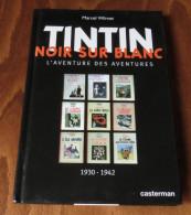 TINTIN NOIR SUR BLANC Marcel Wilmet EO Casterman 2004 - Hergé