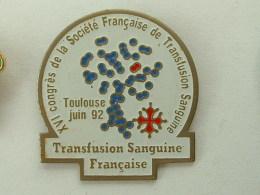 PIN´S XVI éme CONGRES DE LA SOCIETE FRANCAISE DE TRANSFUSION SANGUINE - TOULOUSE - Medical