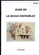 GARE DE LA BAULE ESCOUBLAC 9 JUIN 1990 BAPTEME RAME TGV LA BAULE ET INAUGURATION DE LA GARE RENOVEE OLIVIER GUICHARD - Pays De Loire