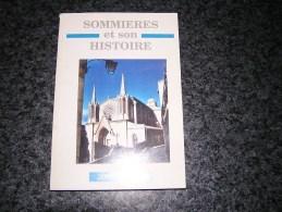 SOMMIERES ET SON HISTOIRE N° 10 2002 Régionalisme Château Eglise Fête Solférino Numa Gilly Socomi Gendarmerie - Languedoc-Roussillon