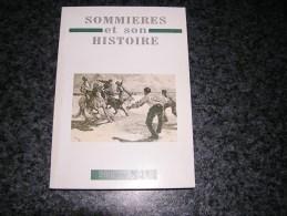 SOMMIERES ET SON HISTOIRE N° 11 2003 Régionalisme Histoire Militaire Pié Bouquet Vidourle Burnand Guerre Des Camisards - Languedoc-Roussillon