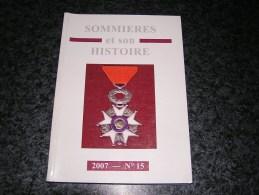 SOMMIERES ET SON HISTOIRE N° 15 2007 Régionalisme Ramparts Vialla Médailles Légion D' Honneur Viticulture Saint Jean - Languedoc-Roussillon