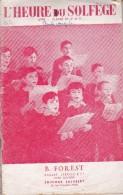 L'Heure Du Solfège Datant Des Années 50 - Livre I Classe De 6è Et 5è Par B. FOREST - Edition Salabert - Musique
