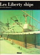 Les Liberty Ships - Livre - J-Y Brouard - éditions Glénat - 1993  ( Pas Courant ) - Bateau