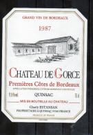 BORDEAUX - Premières Cotes De Bordeaux - Chateau De Gorce 1987 - Bordeaux