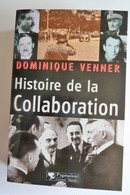 Histoire De La Collaboration Par L'écrivain/historien Dominique VENNER - Guerre 1939-45