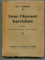 Berry GUY VANHOR Sous L'auvent Berrichon 1934 EO Dédicacée - Centre - Val De Loire