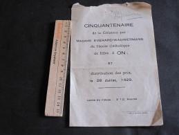 ON - 28/7/29 - Cinquantenaire De L'école Catholique Des Filles Par Mme EVERARD-WAUWERMANS- Programme -remise Des Prix - Programmes