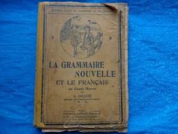 La Grammaire Nouvelle Et Le Francais-cours Moyen A. Souche 1932 - Livres, BD, Revues