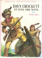 Davy Crockett Et Son Ami Wata-tom Hill - Biblioteca Rosa