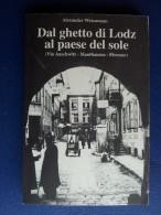 M#0Q52 Alexander Weissmann DAL GHETTO DI LODZ AL PAESE DEL SOLE Actac Ed.1993/GUERRA - Italiano