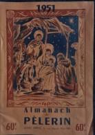 Almanach Du Pèlerin - 1951 - Bücher, Zeitschriften, Comics