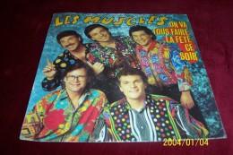 LES MUSCLES  °  ON VA FAIRE LA FETE CE SOIR - Vinyles