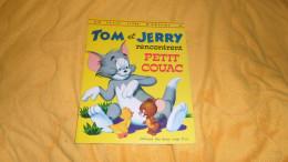 UN PETIT LIVRE D´ARGENT. TOM ET JERRY RENCONTRENT PETIT COUAC. EDITION 1974 ED. LES DEUX COQS D´OR - Libri, Riviste, Fumetti