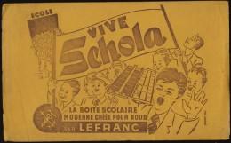 Buvard - Vive SCHOLA - La Boite Scolaire Par LEFRANC - Kids