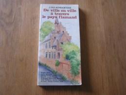 DE VILLE EN VILLE A TRAVERS LE PAYS FLAMAND Régionalisme Tourisme Guide Visite Flandre Belgique - Cultuur