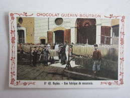 Chromo Chocolat Guérin Boutron Italie Naples Une Fabrique De Macaronis - Cromo