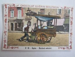 Chromo Chocolat Guérin Boutron Italie Naples Marchand Ambulant - Cromo