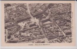 CT / PARIS (11°)  Pl. De La République (Vue Aérienne) Photo Cie Aérienne Française - Arrondissement: 11