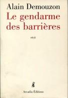 Demouzon Le Gendarme Des Barrieres Ed Arcadia   Belle Dedicace - Boeken, Tijdschriften, Stripverhalen