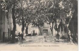 83 - LA ROQUEBRUSSANNE - Place De L'Orbitelle - La Roquebrussanne