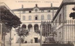 03 - Bourbon-l'Archambault - L'Hôpital Militaire - Bourbon L'Archambault