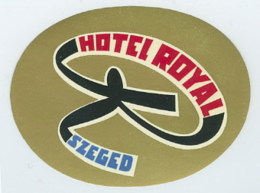 Etiquette Valise Hotel Royal Szeged Hongrie Luggage Label Hungary - Hotel Labels