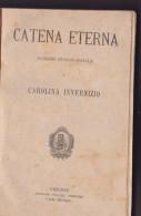 CAROLINA INVERNIZIO CATENA ETERNA ROMANZO STORICO SOCIALE SALANI 1902 PRIMA EDIZ - Libros, Revistas, Cómics