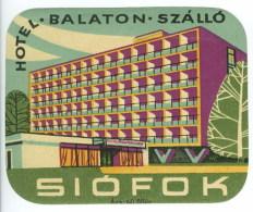 Etiquette Valise Hotel Balaton Szálló Siófok Hongrie Luggage Label Hungary - Hotel Labels