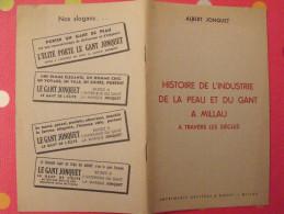 Histoire De L´industrie De La Peau Et Du Gant à Millau. Albert Jonquet. Sd (vers 1940) - Art