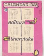 Romanian Small Calendar - 1968 Editura Tineretului - Youth Publishing House - Calendriers